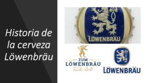 Historia de la cerveza Lowenbrau