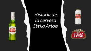 Historia de la cerveza Stella Artois